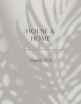 House & Home – August 2021
